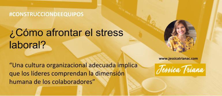 Cómo afrontar el stress laboral