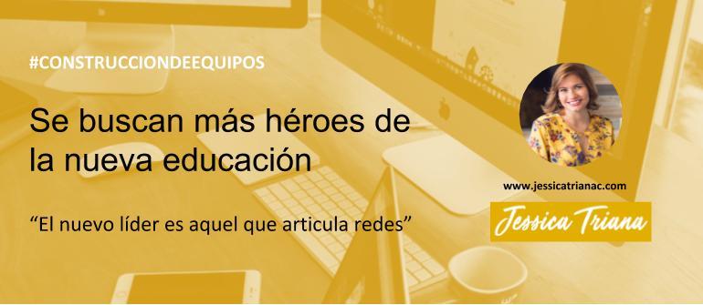 👩🎓 Se buscan más héroes de la nueva educación [#líder #educación]